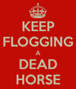 keep-flogging-a-dead-horse-2